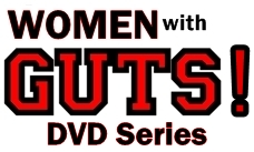 Women with GUTS DVD Series